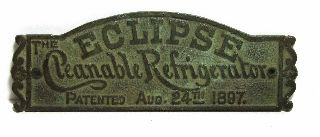 Great Antique The Eclipse Cleanable Refrigerator Aug 24th 1897 Brass Plaque photo