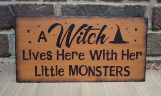 Prim Style Halloween Witch Wood Sign A Witch Lives Here With Her Little Monsters photo