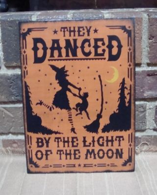 Prim Style Halloween Wood Witch ~ Cat Sign They Danced By The Light Of The Moon photo