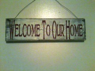Welcome To Our Home Sign photo