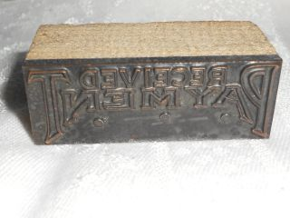 Metal Stamp Says ' Received Payment ' Vtg Print Block Metal Wood Back 2x3/4