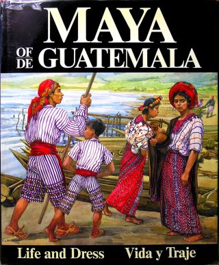 Maya Of Guatemala: Life And Dress 1st Edition photo