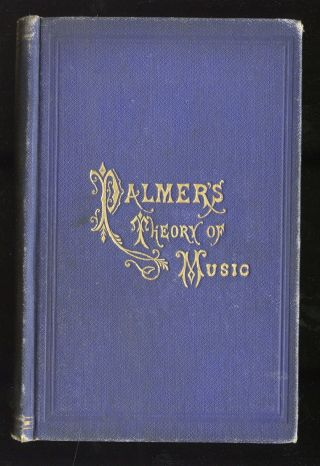 1876: Theory Of Music: By H.  R.  Palmer: Cincinnati photo