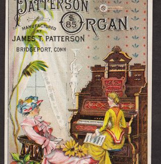 1800 ' S James T.  Patterson $85 Organ Co Bridgeport Ct Victorian Advertising Card photo