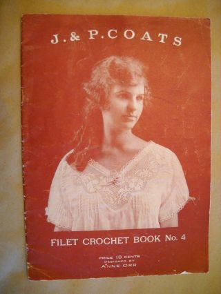 J&p Coats 1920 Filet Crochet 4 Antique 23 Pg Booklet 2 Tone Litho Pawtucket Ri photo