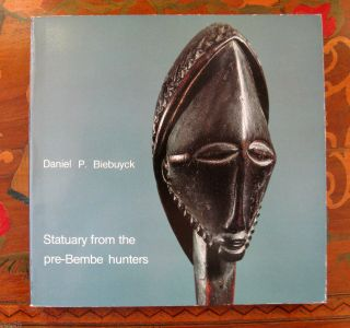 Statuary From The Pre - Bembe Hunters Daniel P.  Biebuyck photo