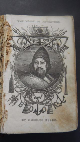 1843 - Robinson Crusoe ' S Own Book; Or,  The Voice Of Adventure By Charles Ellms photo