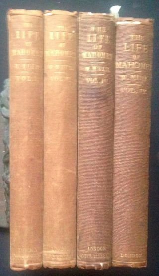 1858 - 61_life Of Mahomet_william Muir_4vol_1stedit_george Smith Lld_islam India photo