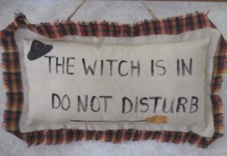 Primitive Halloween Pillow Sign Wall Hanging The Witch Is In Do Not Disturb Tuck photo