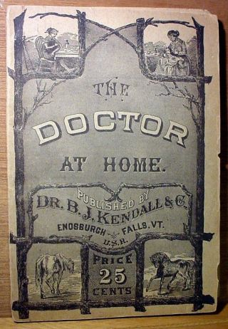 1887 Doctor At Home,  Illustrated,  Treating Diseases Of Man & Horse - Dr.  Kendall photo