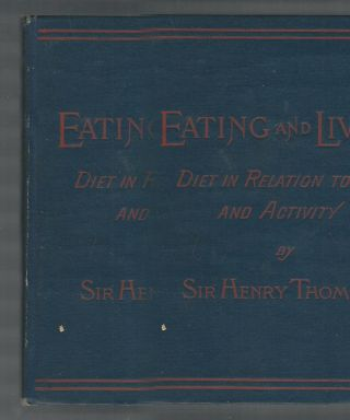 1885 1st Ed.  Eating & Living Diet In Relation To Age And Activity.  Sir Thompson photo