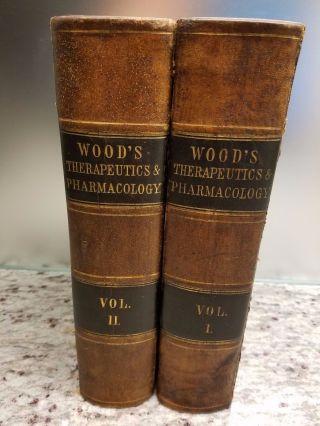 1856 1st Ed.  Antique Civil War Medical Wood ' S Therapeutics & Pharmacology V 1&2 photo