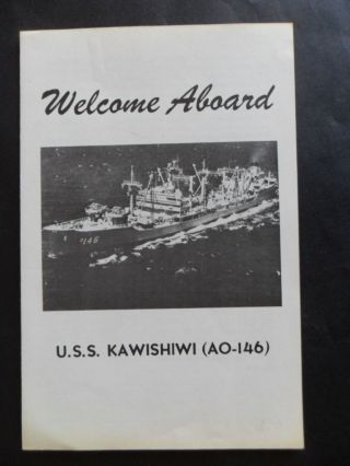Naval / Us Navy Uss Kawishiwi (ao - 146) Welcome Aboard 1970 ' S photo