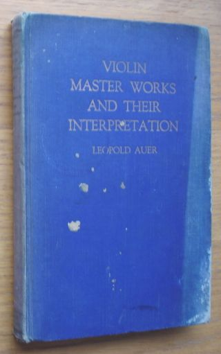 Violin Master And Their Interpretation.  Leopold Auer 1925.  178 Pages photo